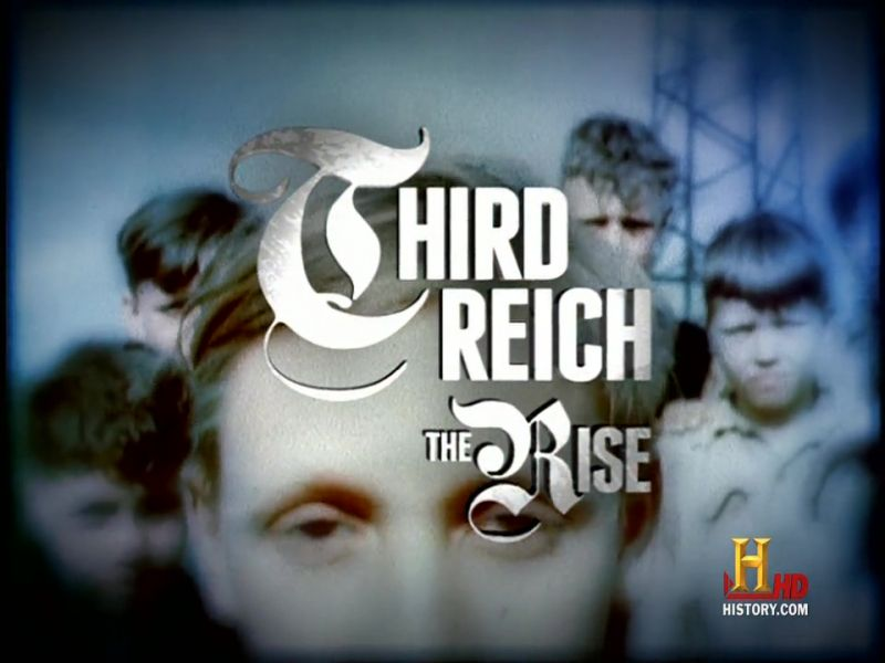 The Rise (Third Reich: The Rise and Fall 1/2)