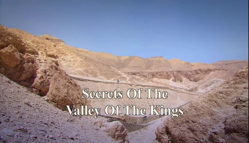 Secrets of the Valley of the Kings (Egypt Unwrapped Part 1)