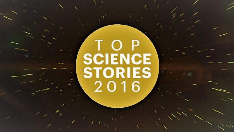 Top Science Stories of 2016