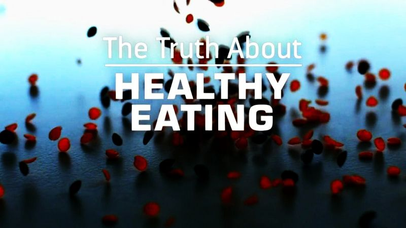 The Truth about: Healthy Eating