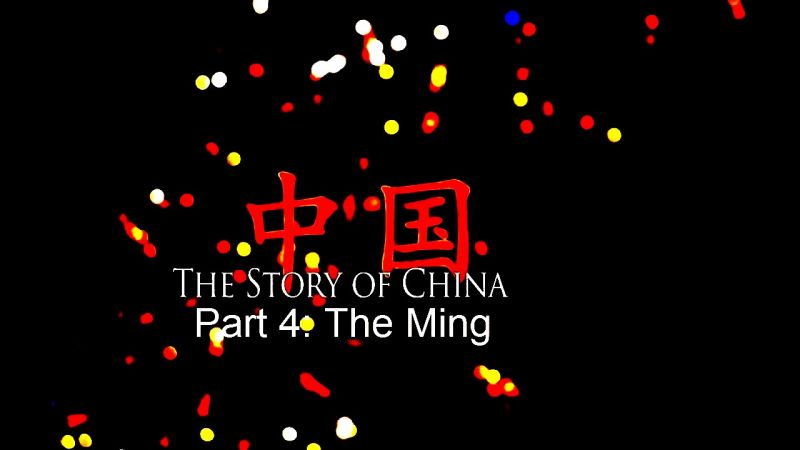 The Ming (The Story of China 4/6)