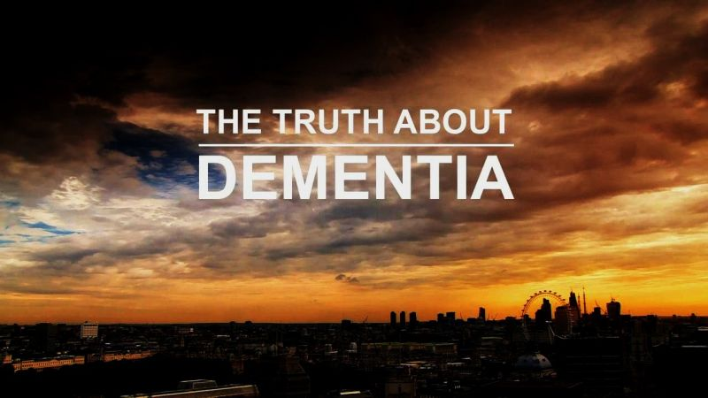 The Truth About... Dementia