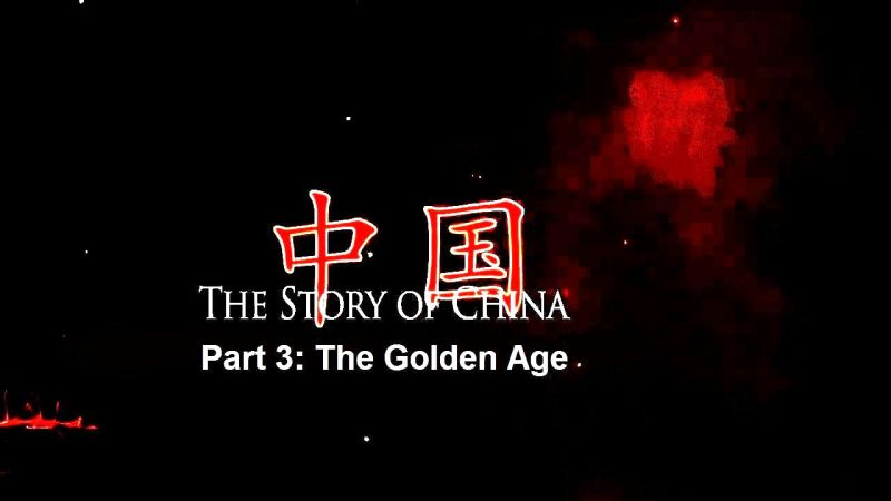 The Golden Age (The Story of China 3/6)