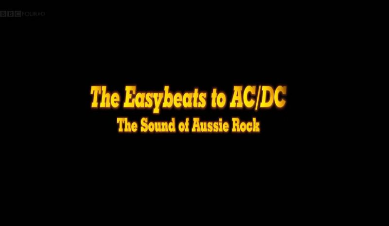 The Easybeats to AC/DC: The Story of Aussie Rock