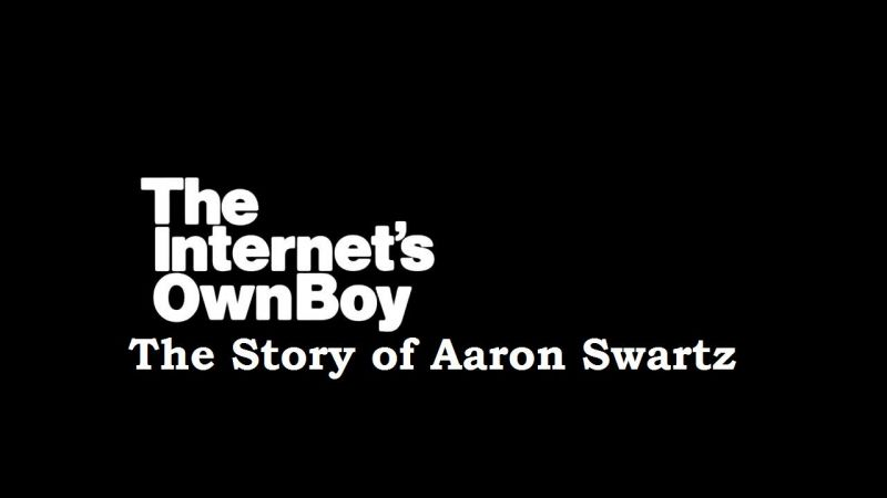 The Internets Own Boy: The Story of Aaron Swartz