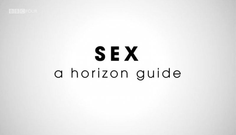 Sex: A Horizon Guide