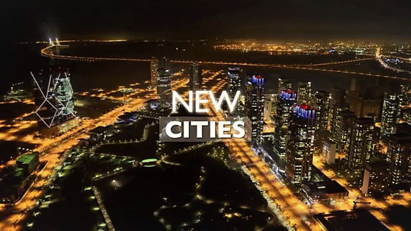 New Cities (Cities of Tomorrow 1/3)