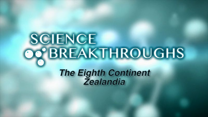 The Eighth Continent: Zealandia
