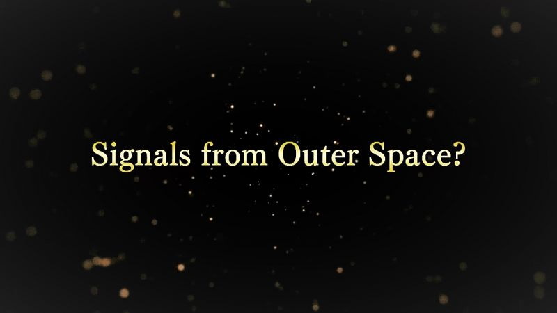 Signals from Outer Space?