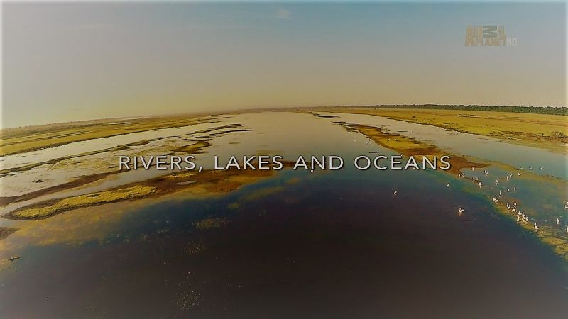 Rivers Lakes and Oceans