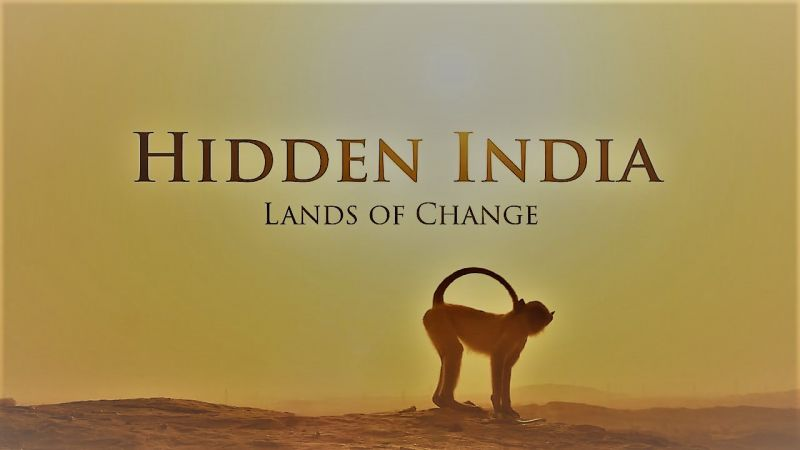 Lands of Change (Hidden India Part 1)