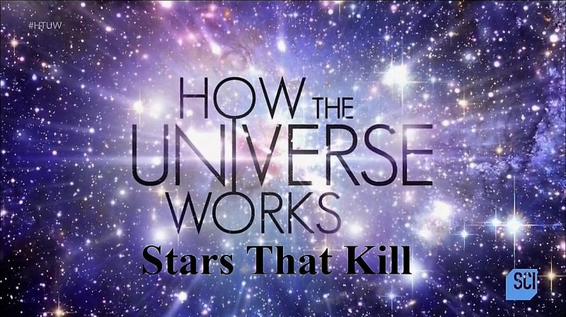 Stars That Kill (How the Universe Works S5E4)