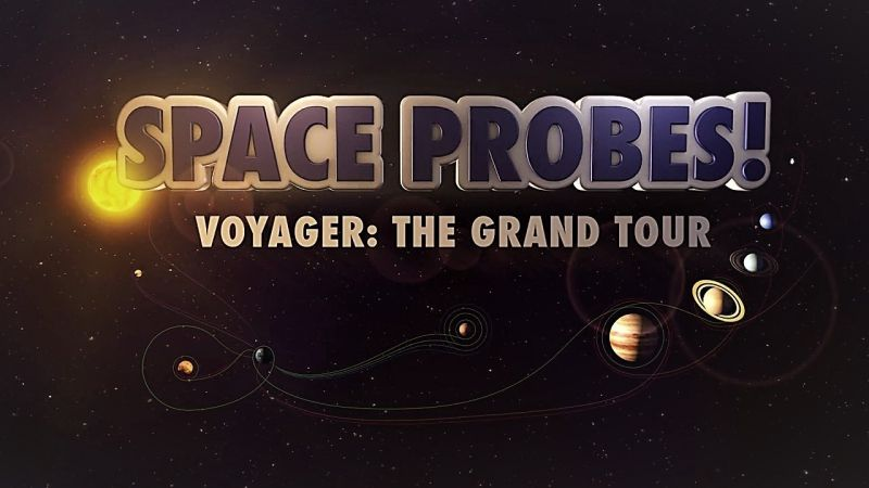 Voyager The Grand Tour (Space Probes 1/6)
