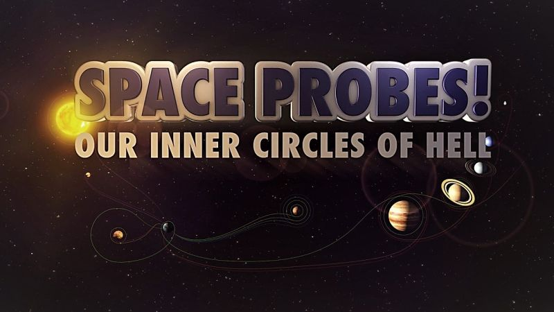 Our Inner Circles of Hell (Space Probes 4/6)