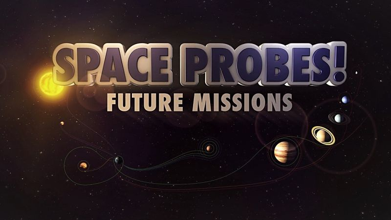 Future Missions (Space Probes 6/6)
