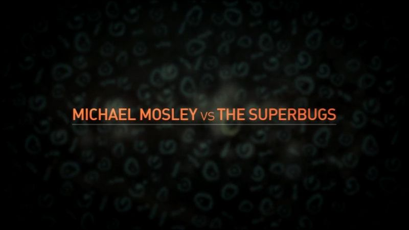 Michael Mosley vs the Superbugs