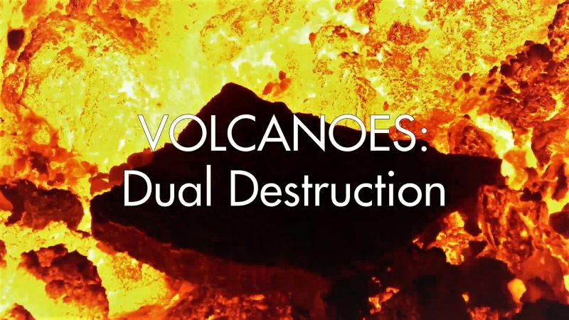 Volcanoes: Dual Destruction