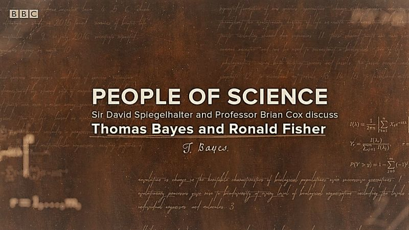 Sir David Spiegelhalter discusses Thomas Bayes and Ronald Fisher