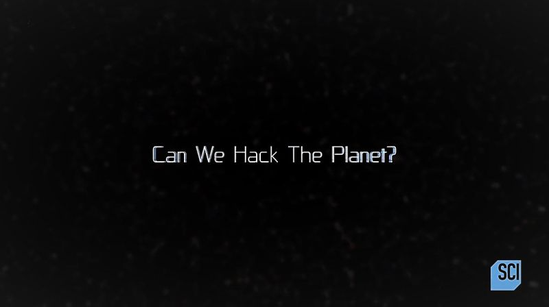 Can We Hack the Planet?