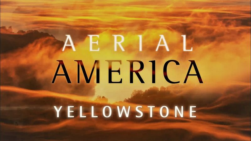 Aerial America: Yellowstone