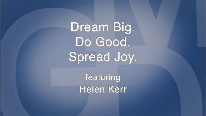 Dream Big. Do Good. Spread Joy.