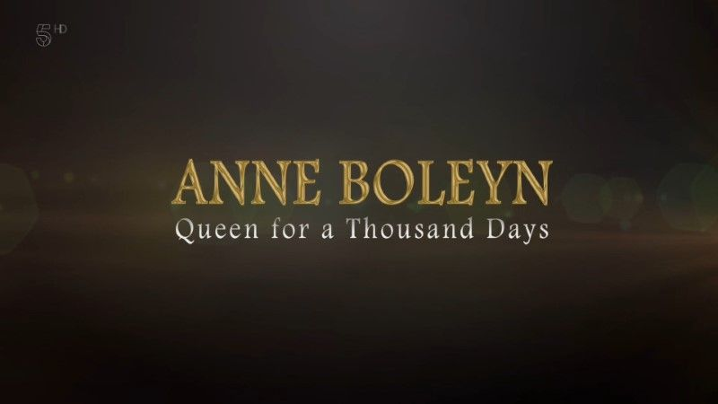 Poster of Channel 5 - Anne Boleyn: Queen for a Thousand Days (2019)