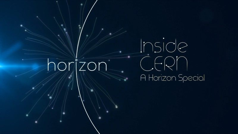 Inside Cern (Horizon)