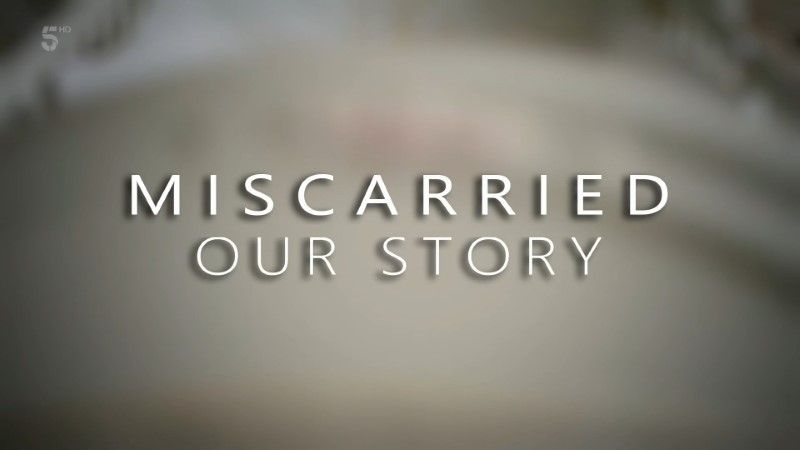 Poster of Channel 5 - Miscarriage: Our Story (2020)