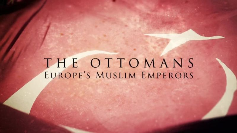 Roots of the Ottomans (The Ottomans: Europe's Muslim Emperors 1/3)