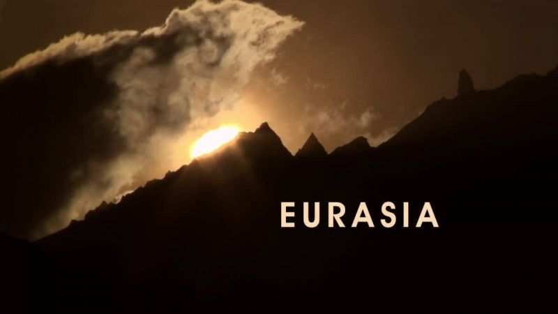 Eurasia (Rise of the Continents 4/4)