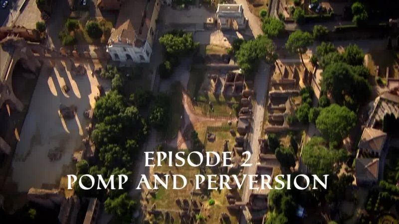 Pomp and Perversion (The Treasures of Ancient Rome 2/3)