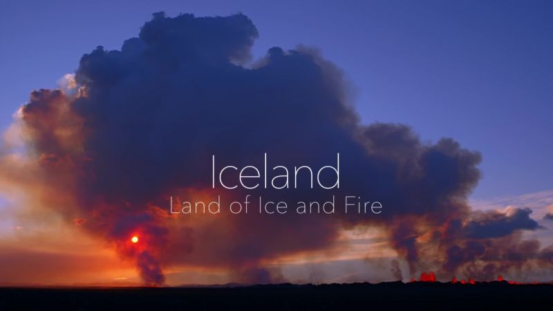 Iceland: Land of Ice and Fire