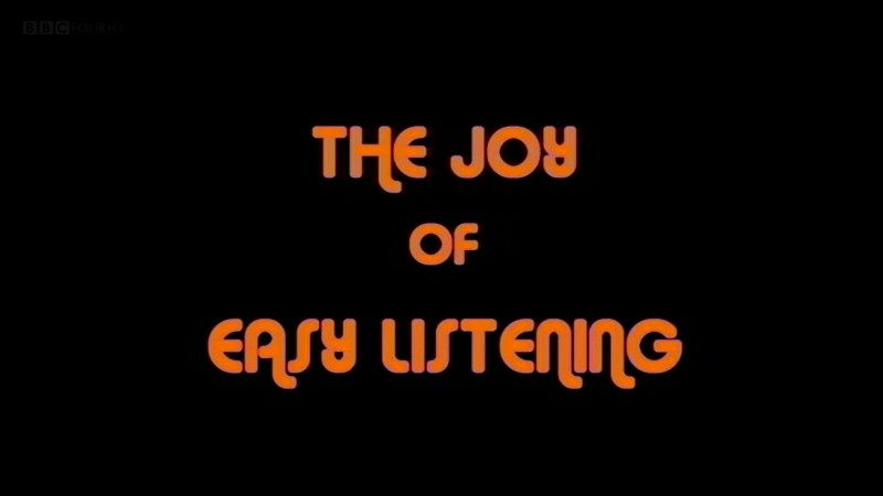 The Joy of Easy Listening
