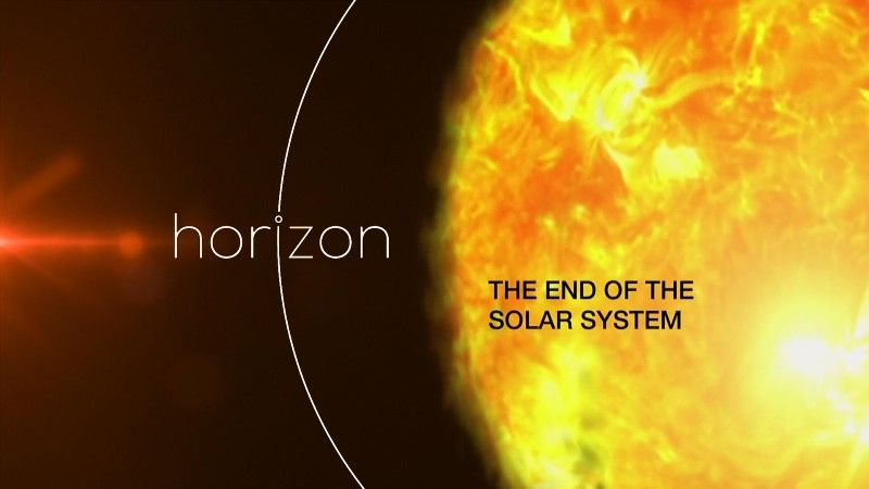 The End of the Solar System (Horizon)