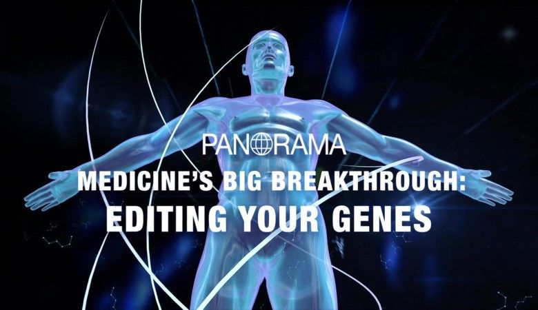 Medicine's Big Breakthrough: Editing Your Genes
