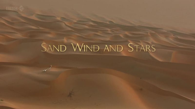 Sand, Wind and Stars (Wild Arabia 1/3)