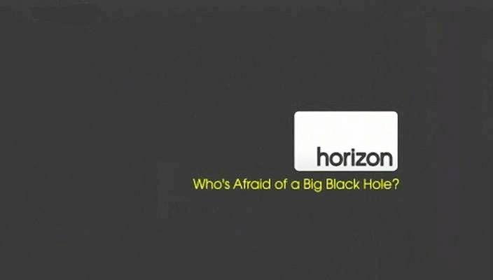 Who's Afraid of a Big Black Hole?