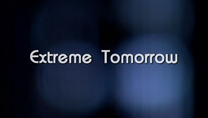 Extreme Tomorrow (Next World 4/6)
