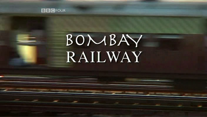 BBC Bombay Railway 2of2 Dreams DVB x264 aac mkv preview 0