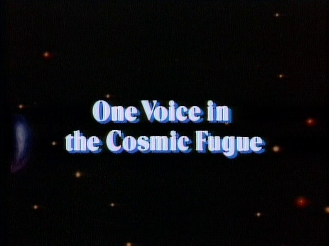One Voice in the Cosmic Fugue