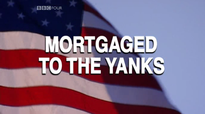 BBC Mortgaged to the Yanks DVB XviD MP3  org avi preview 0